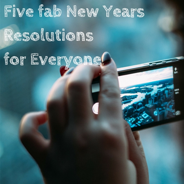 Five fab New Years Resolutions for Everyone