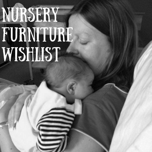 Nursery Furniture Wishlist
