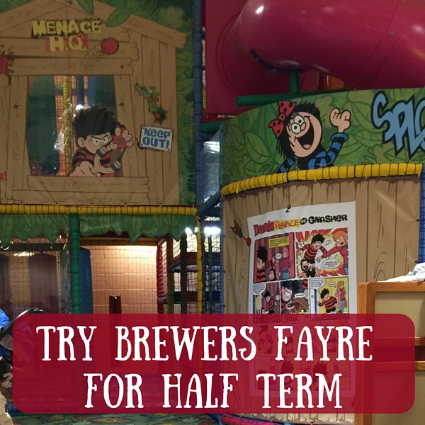 try brewers fayre for half term