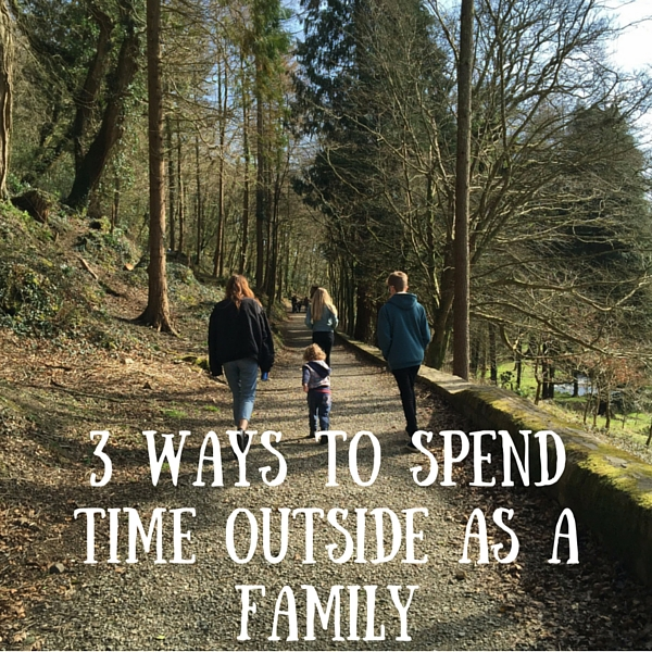 3 ways to spend time outside as a family