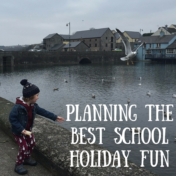 Planning the best School Holiday Fun