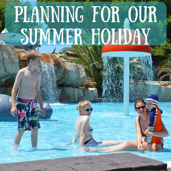 planning for our summer holiday