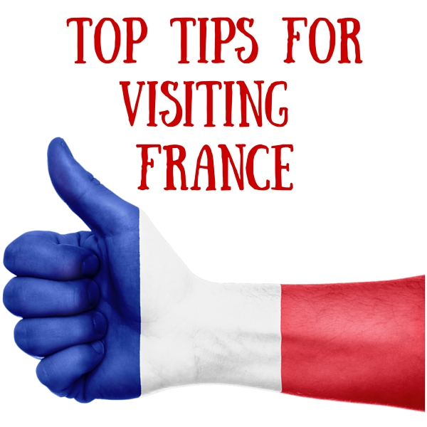 top tips for visiting france
