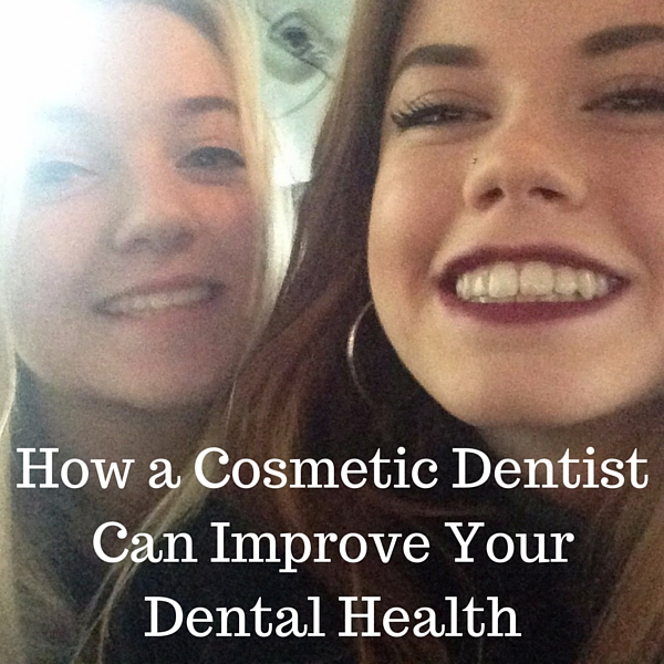 How a Cosmetic Dentist Can Improve Your Dental Health