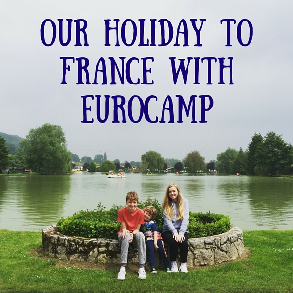 our holiday to france with eurocamp