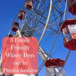 5 Family Friendly Winter Days out in Pembrokeshire