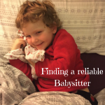 Finding a reliable Babysitter