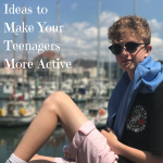 Ideas to Make Your Teenagers More Active