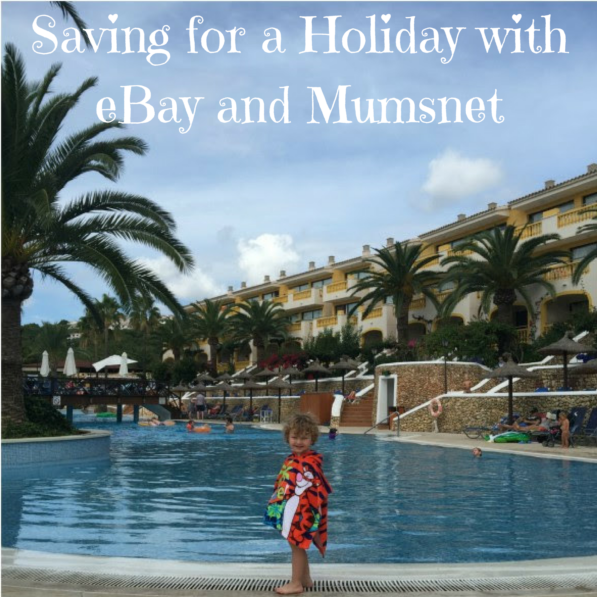 Saving for a Holiday with eBay and Mumsnet