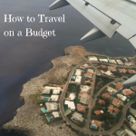 budget travel, travelling, top tips to travel