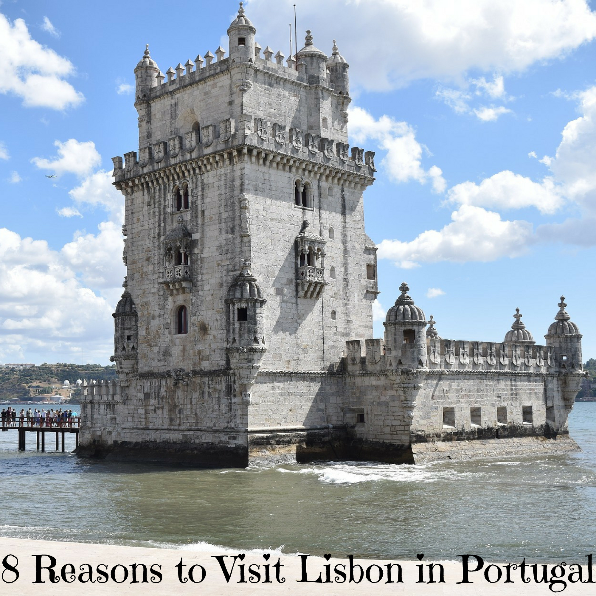 8 Reasons to Visit Lisbon in Portugal