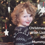 Christmas Wish List for Mummy