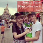 Family Travel Blogs to Follow in 2018