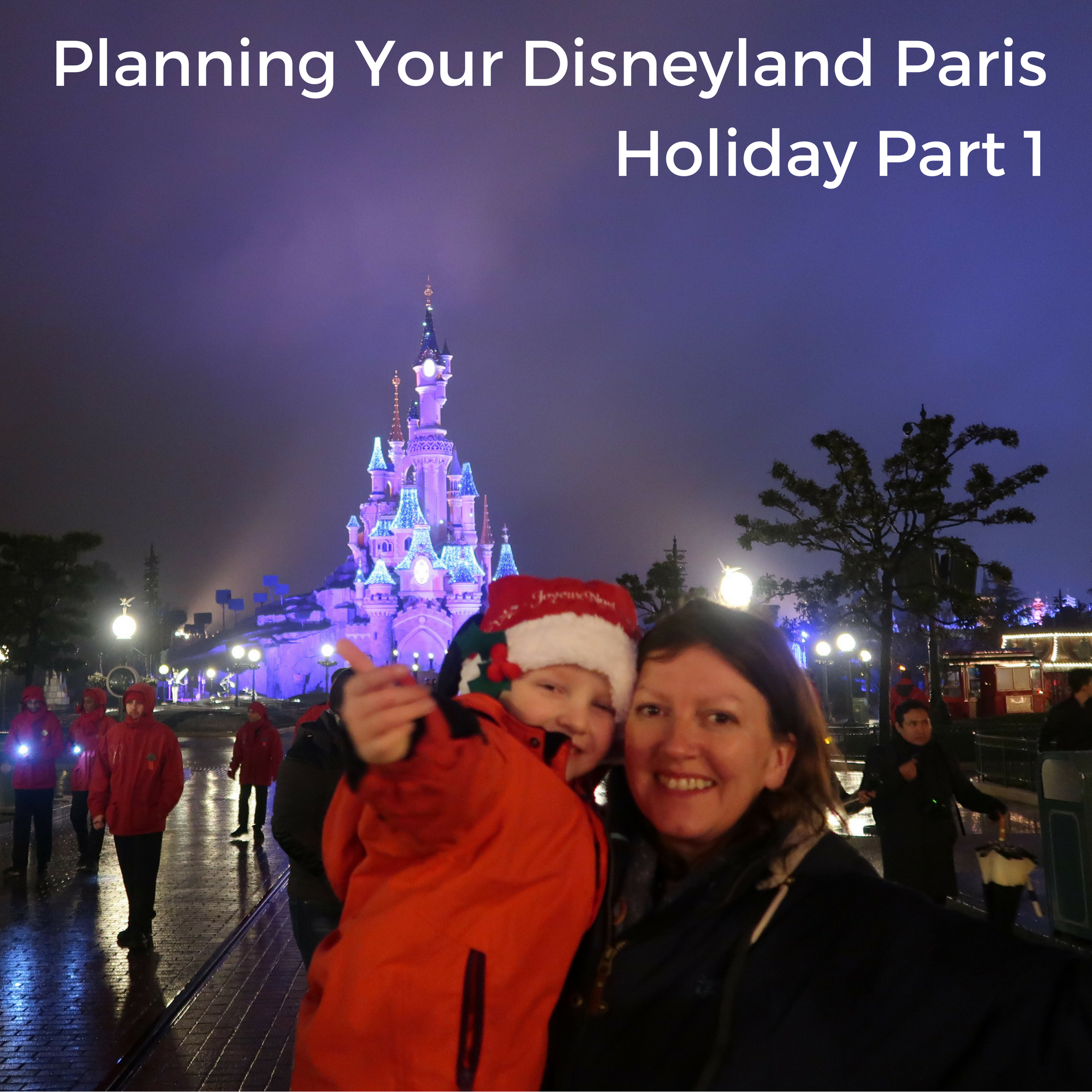 Planning Your Disneyland Paris Holiday