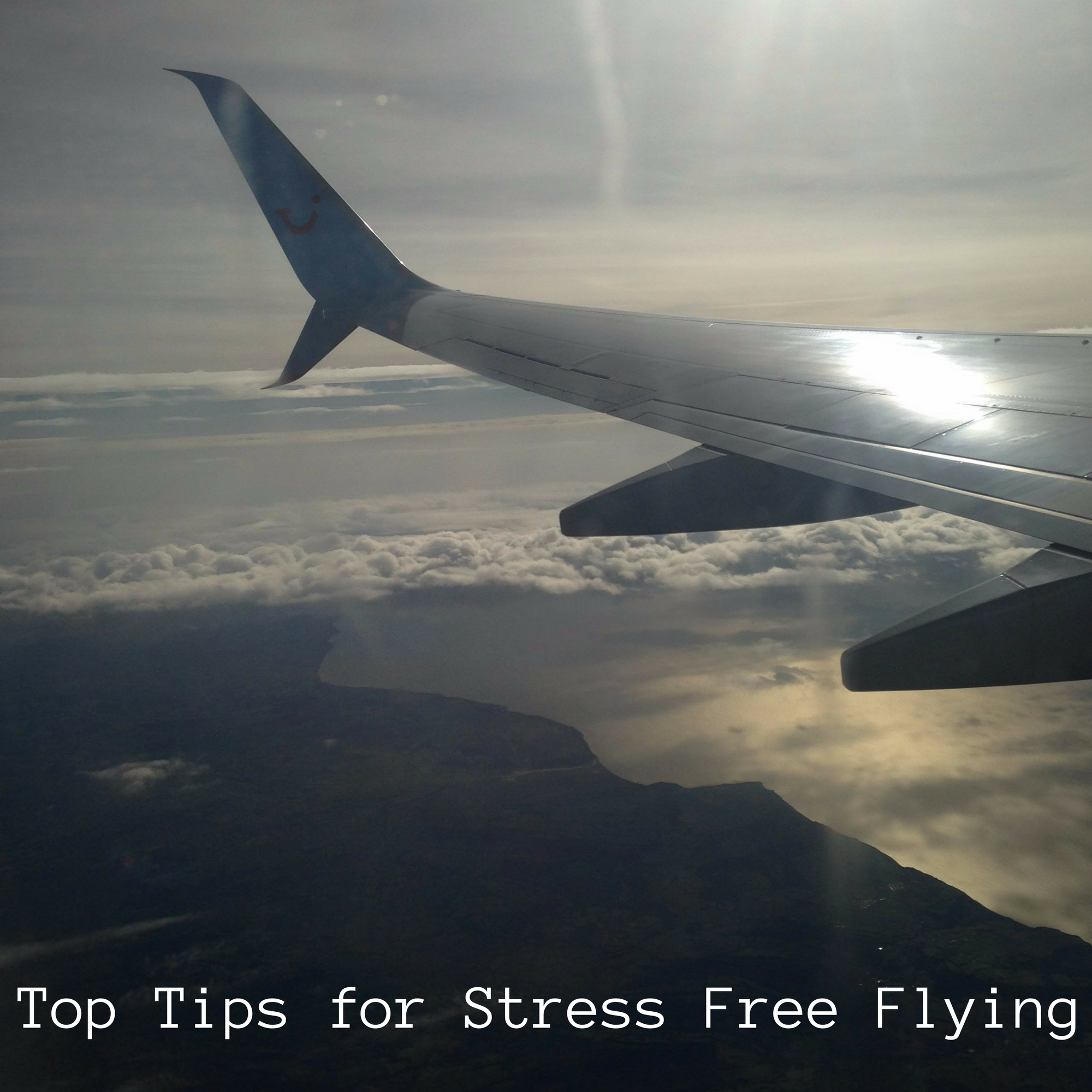 Top Tips for Stress Free Flying