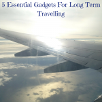 5 Essential Gadgets For Long Term Travelling