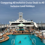 Comparing All Inclusive Cruise Deals to All Inclusive Land Holidays