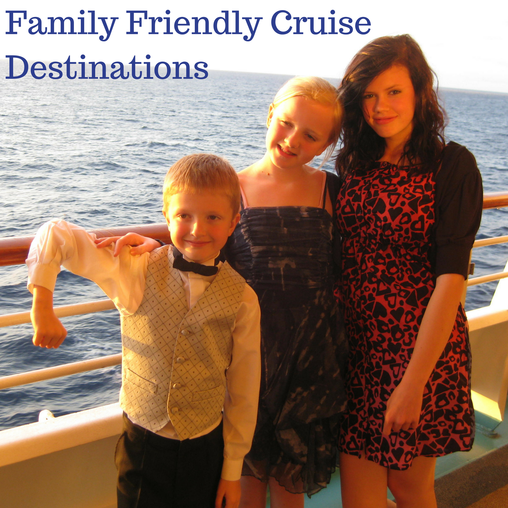 Family Friendly Cruise Destinations