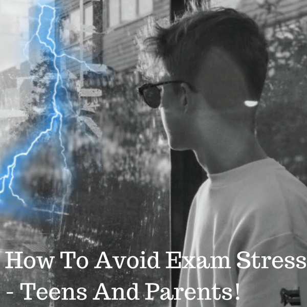 How To Avoid Exam Stress - Teens And Parents!
