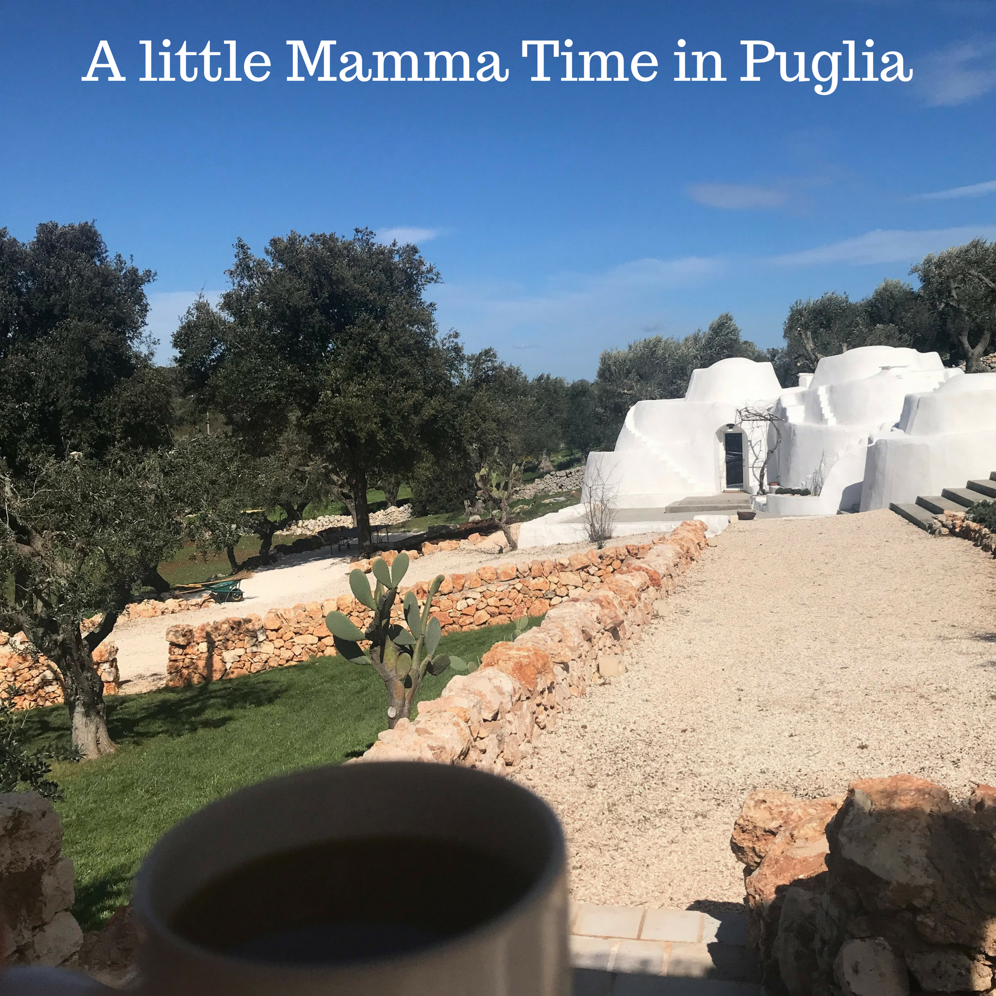 A little Mamma Time in Puglia