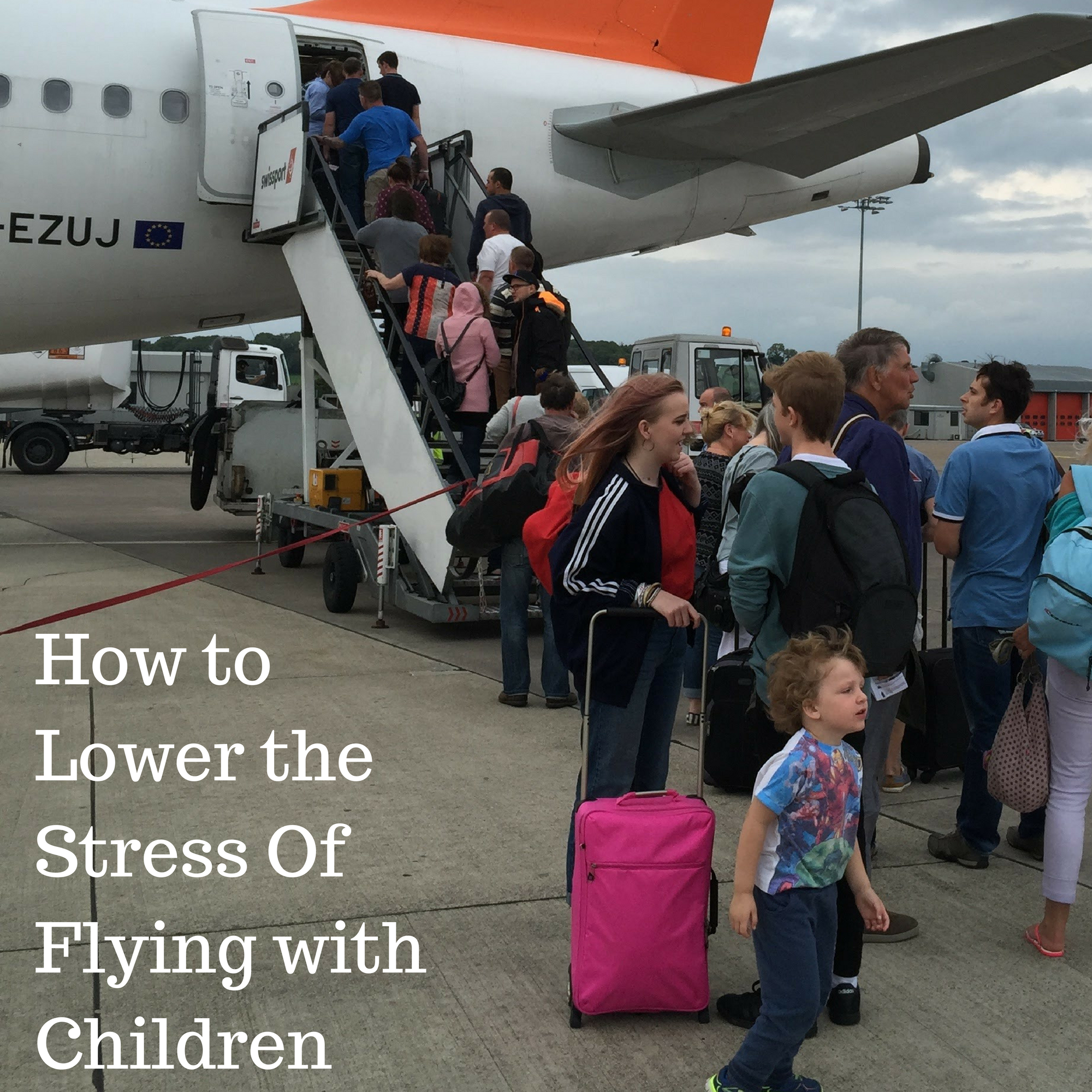 How to Lower the Stress Of Flying with Children