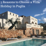 5 Reasons to Choose a Villa Holiday in Puglia