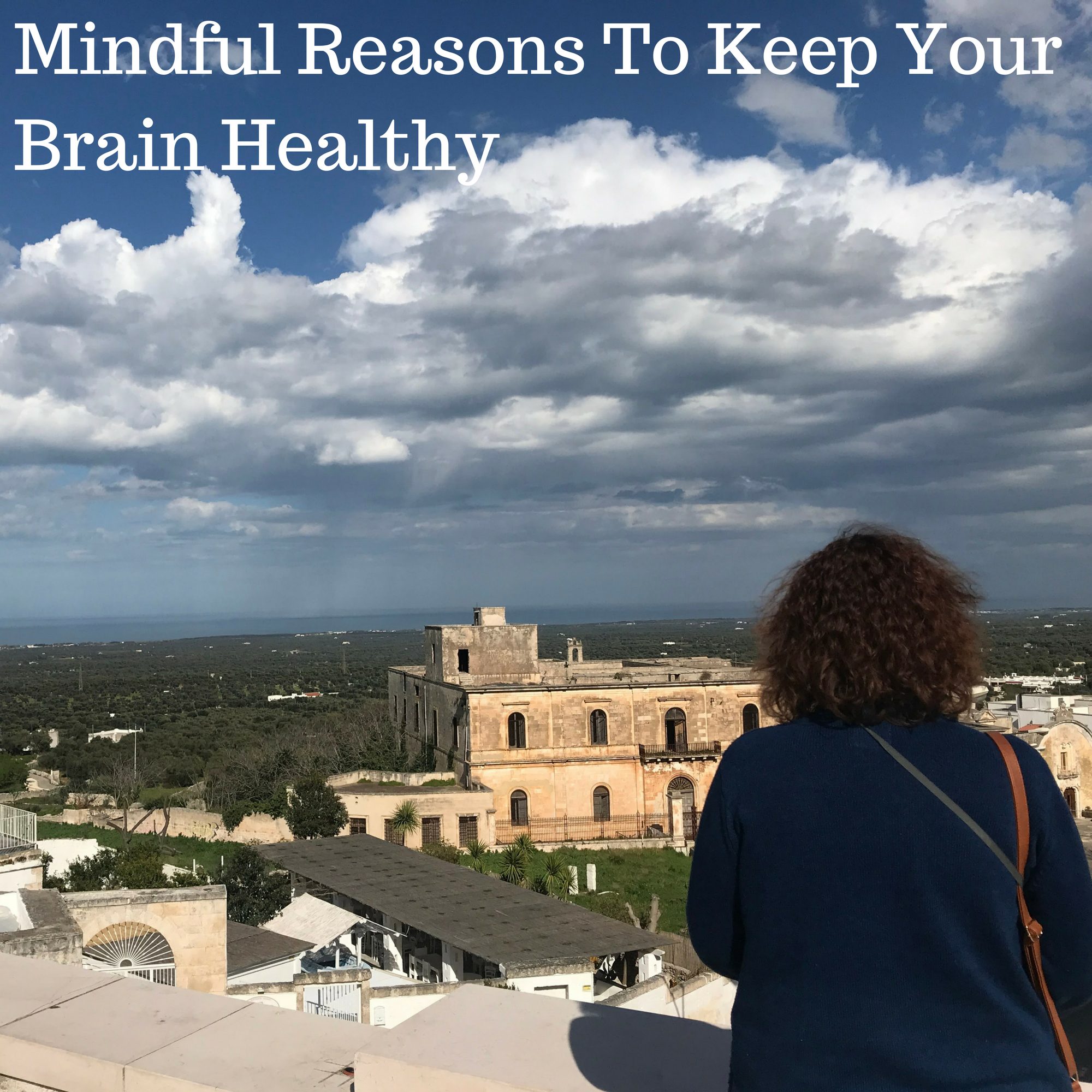 Mindful Reasons To Keep Your Brain Healthy