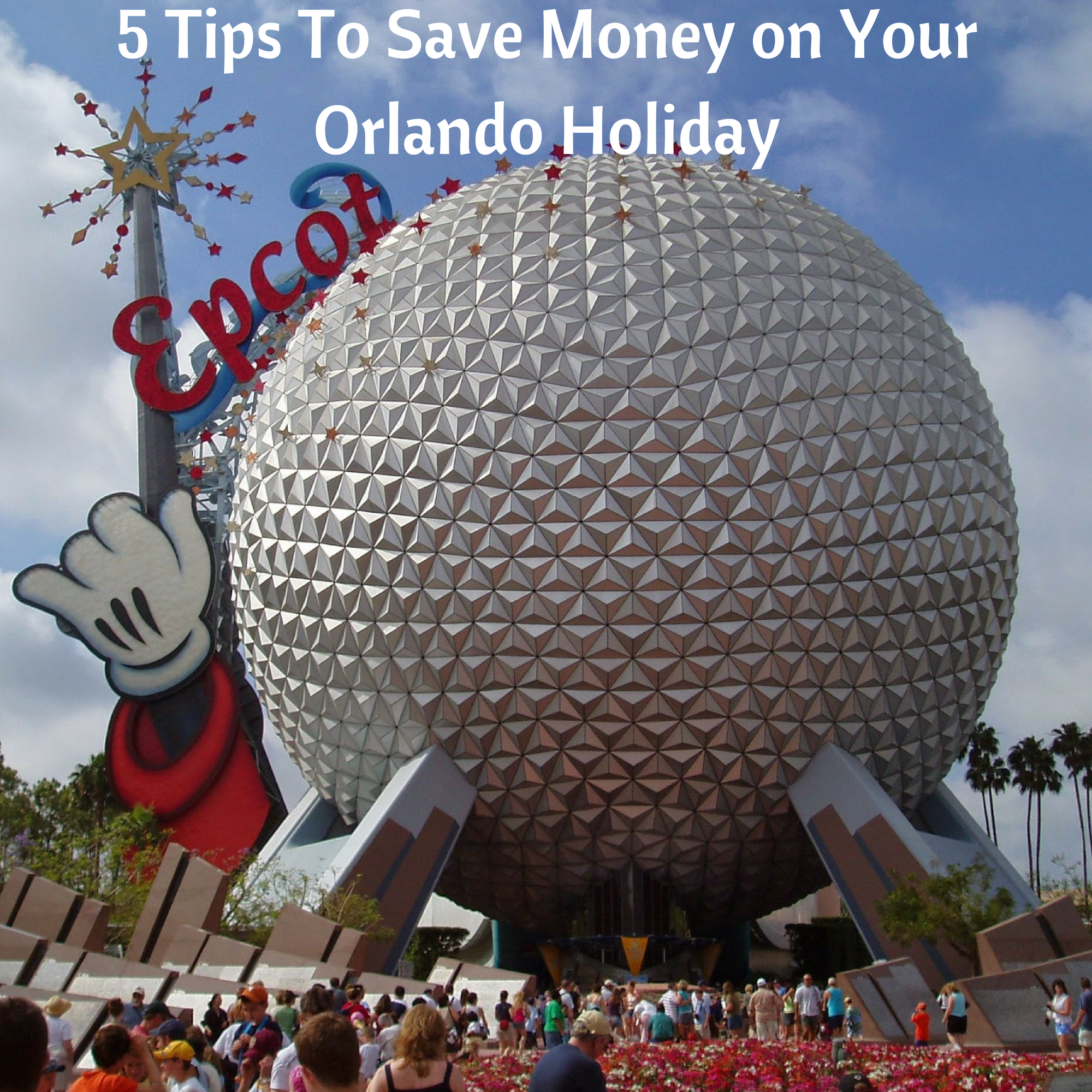 5 Tips To Save Money on Your Orlando Holiday