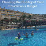 Planning the Holiday of Your Dreams on a Budget