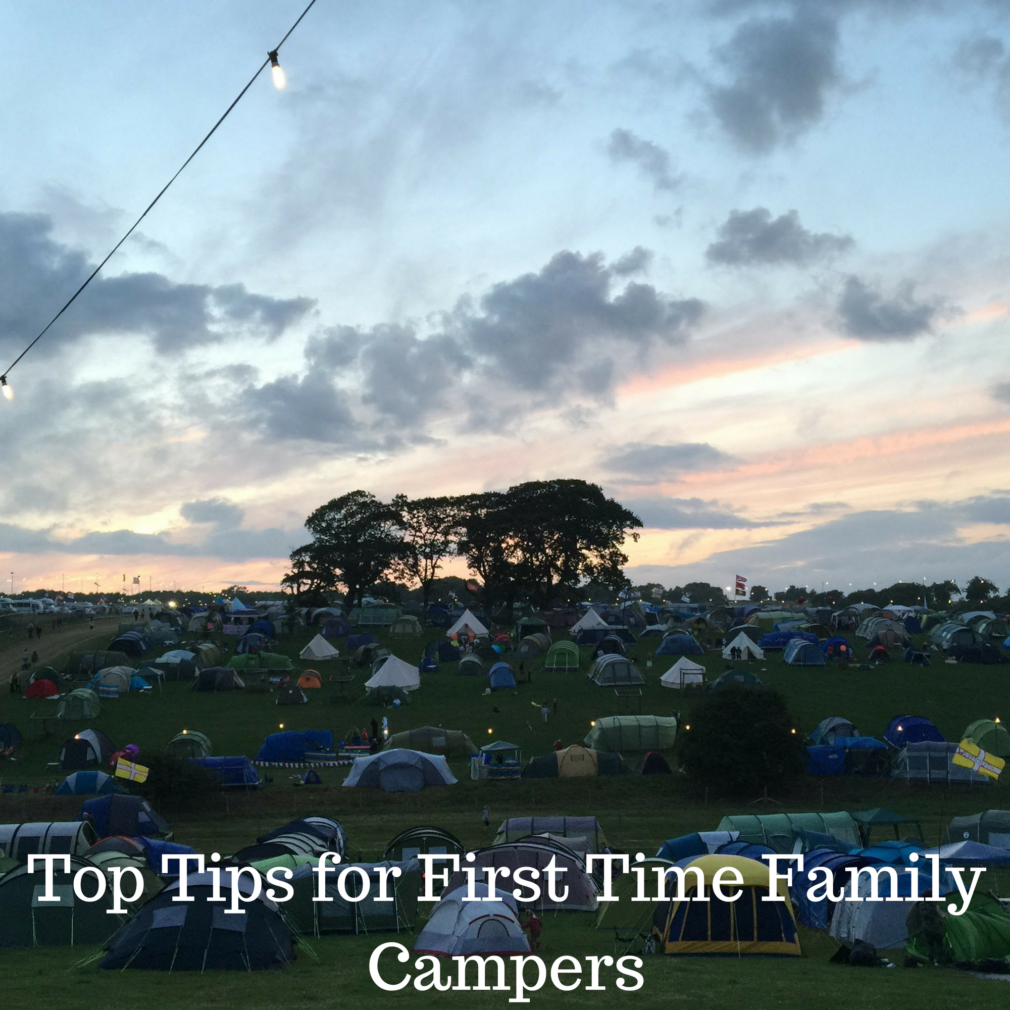 Top Tips for First Time Family Campers