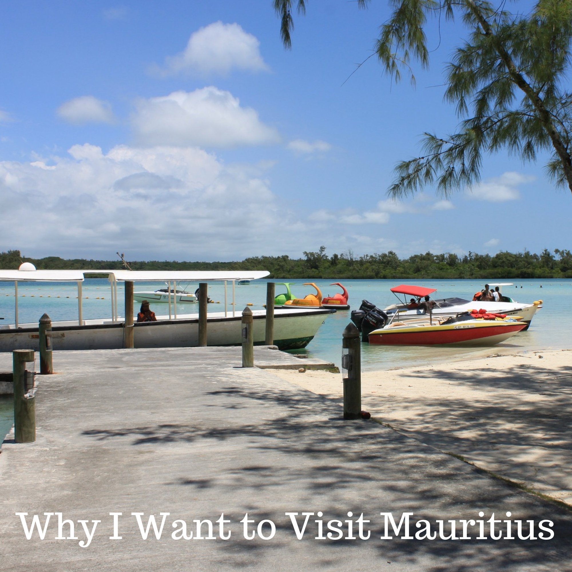 Why I Want to Visit Mauritius