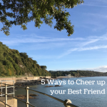 5 Ways to Cheer up your Best Friend