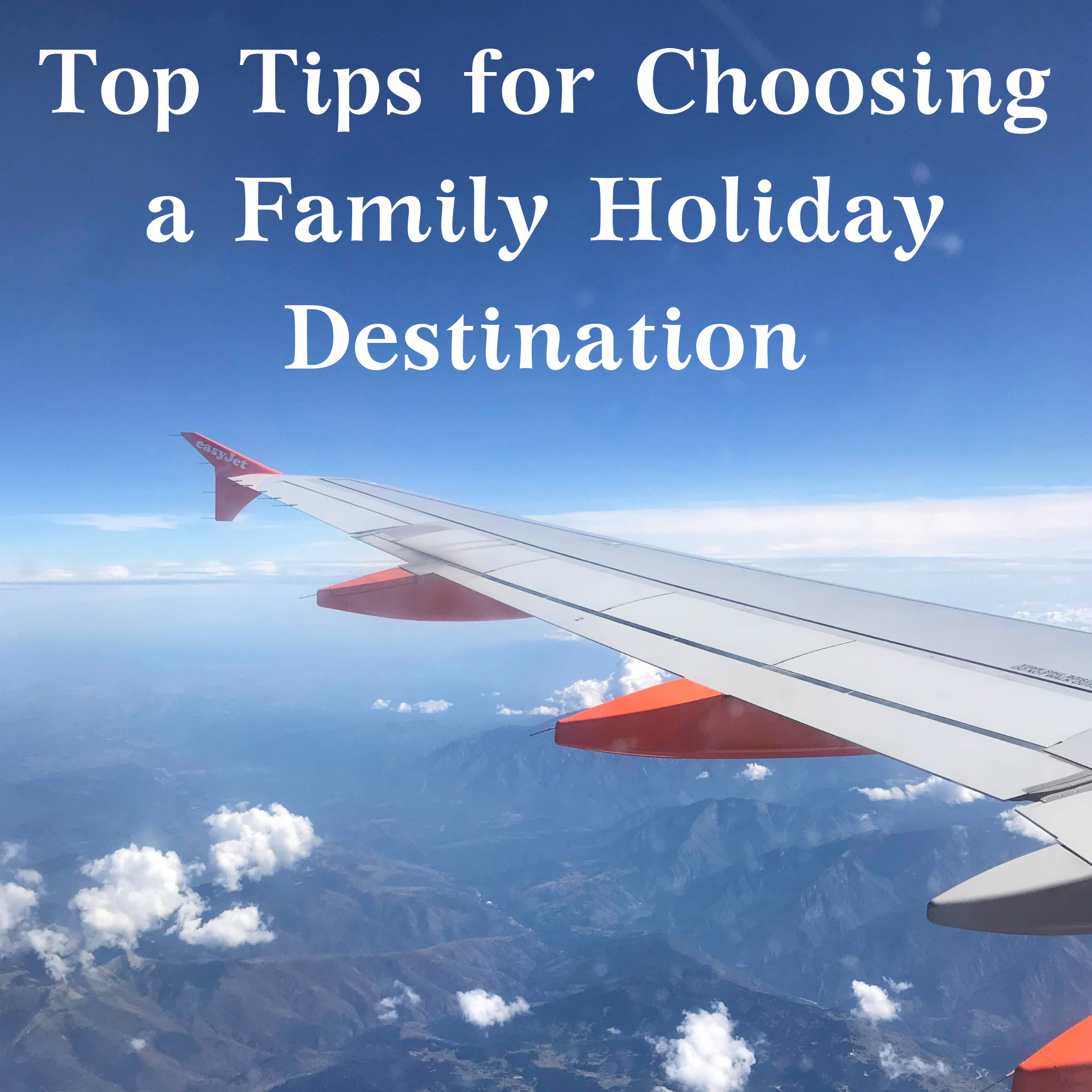 Top Tips for Choosing a Family Holiday Destination