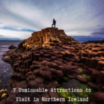 7 Unmissable Attractions to Visit in Northern Ireland