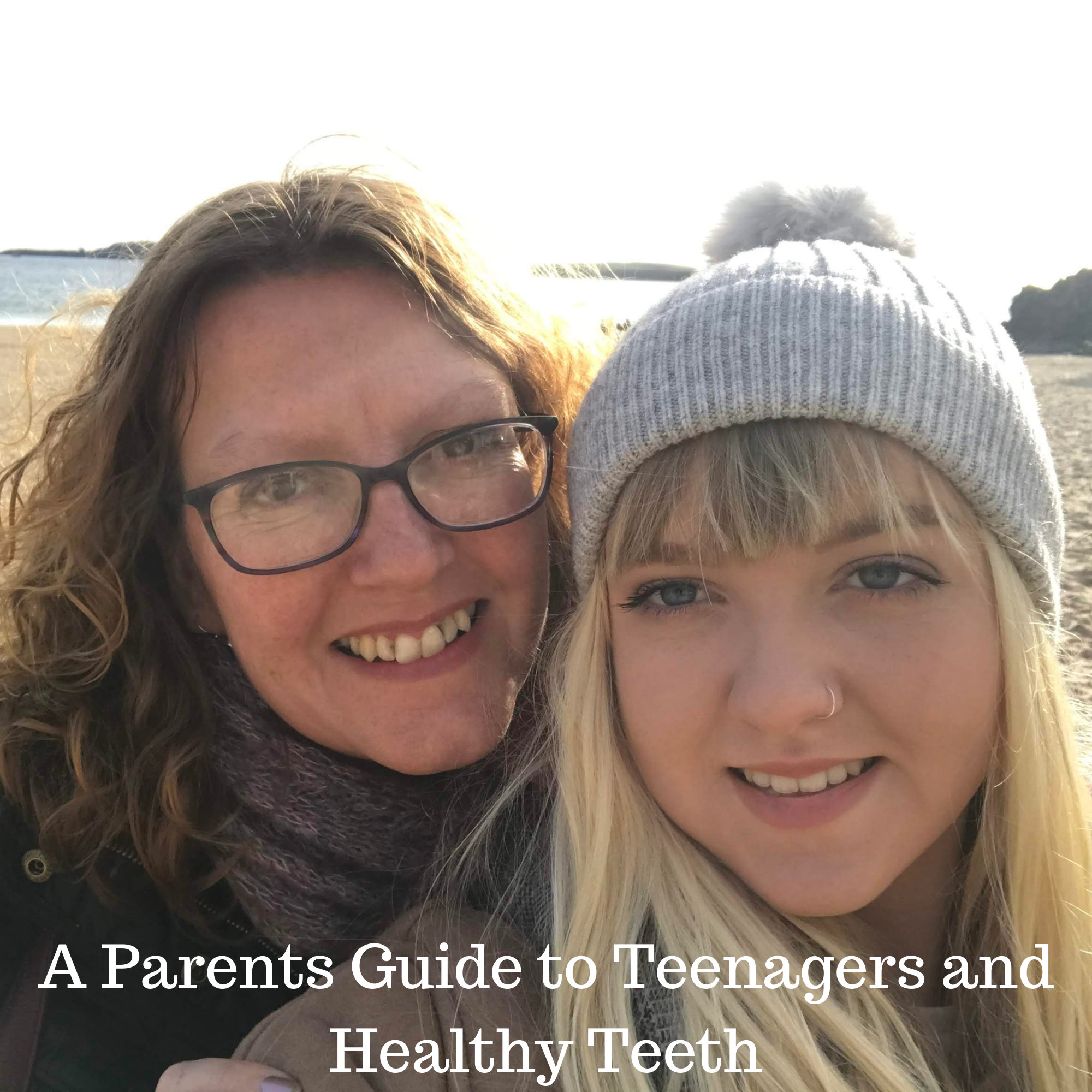A Parents Guide to Teenagers and Healthy Teeth