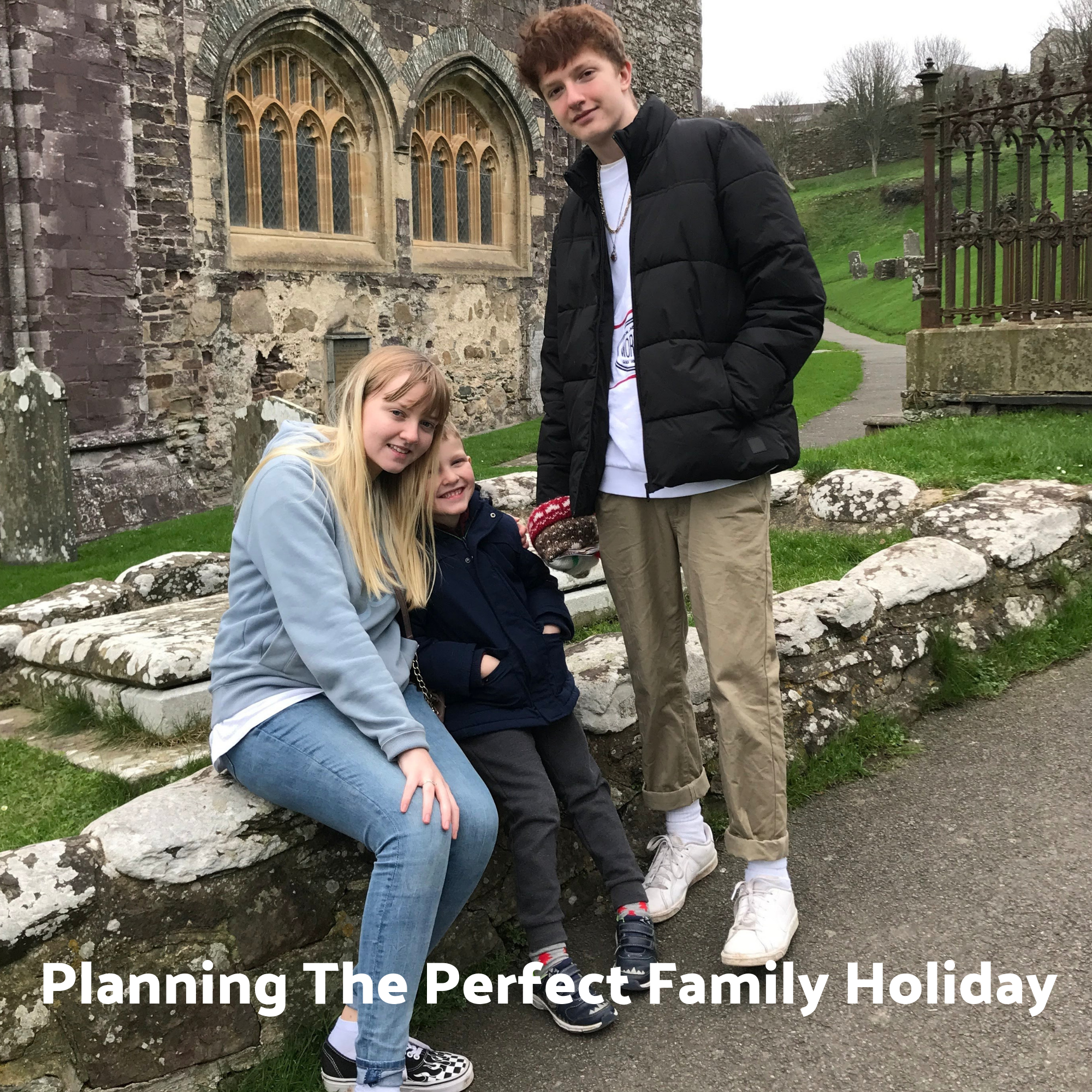 Planning The Perfect Family Holiday