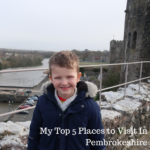 My Top 5 Places to Visit In Pembrokeshire
