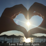 Love Your Life Again