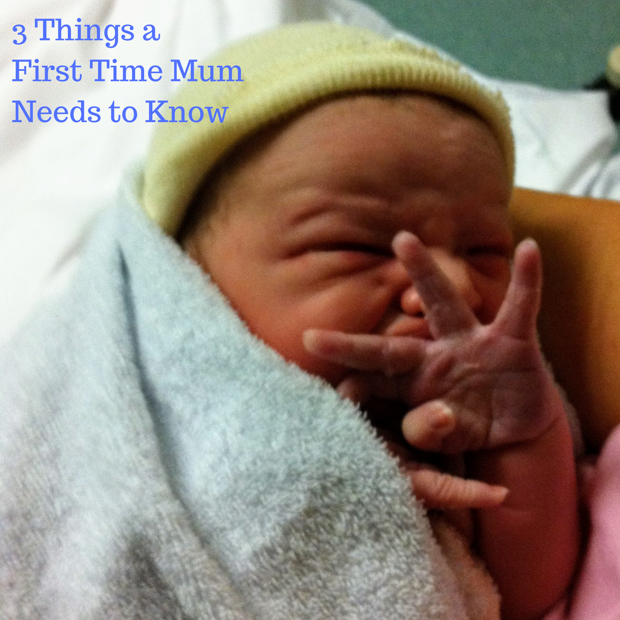3 Things a First Time Mum Needs to Know