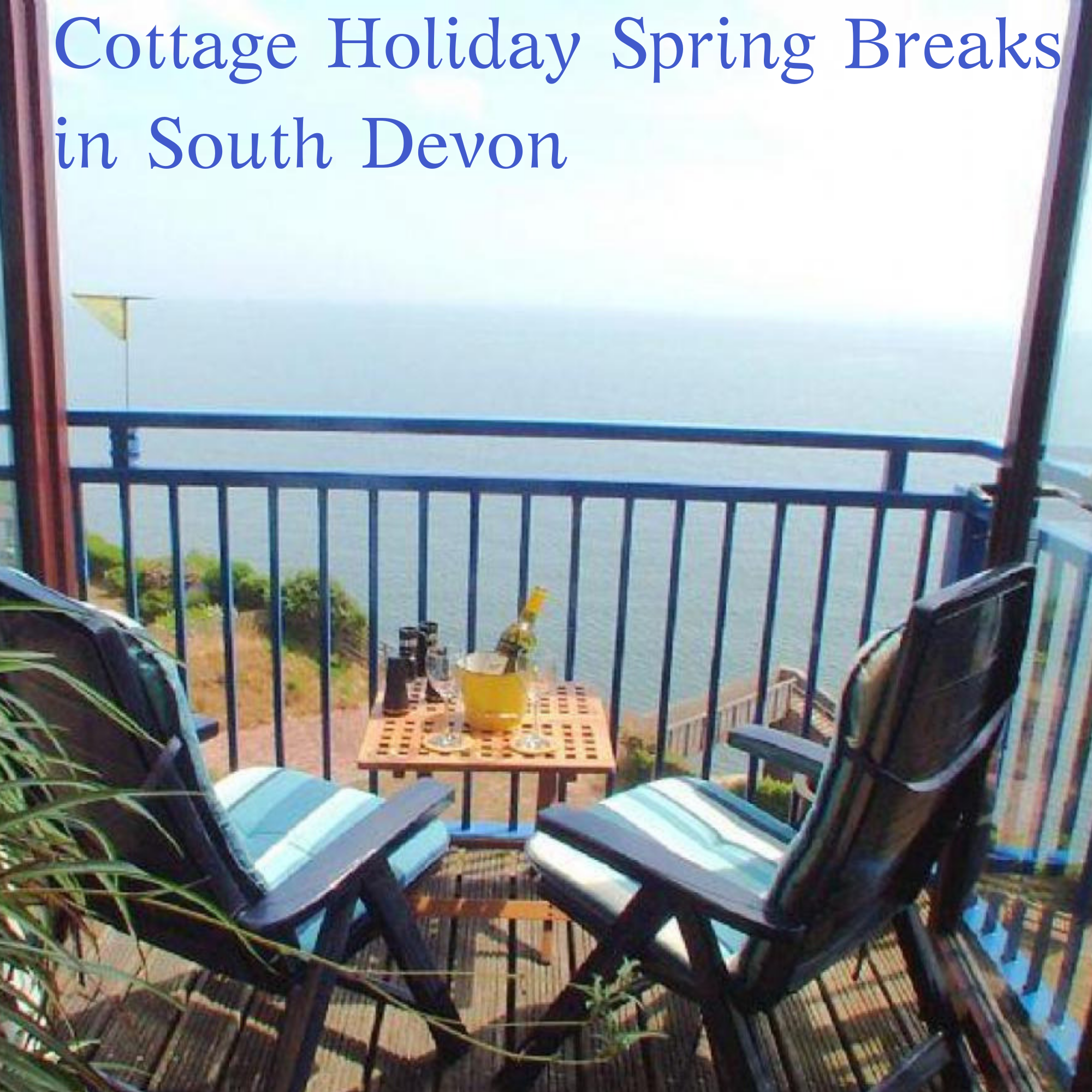 Cottage Holiday Spring Breaks in South Devon