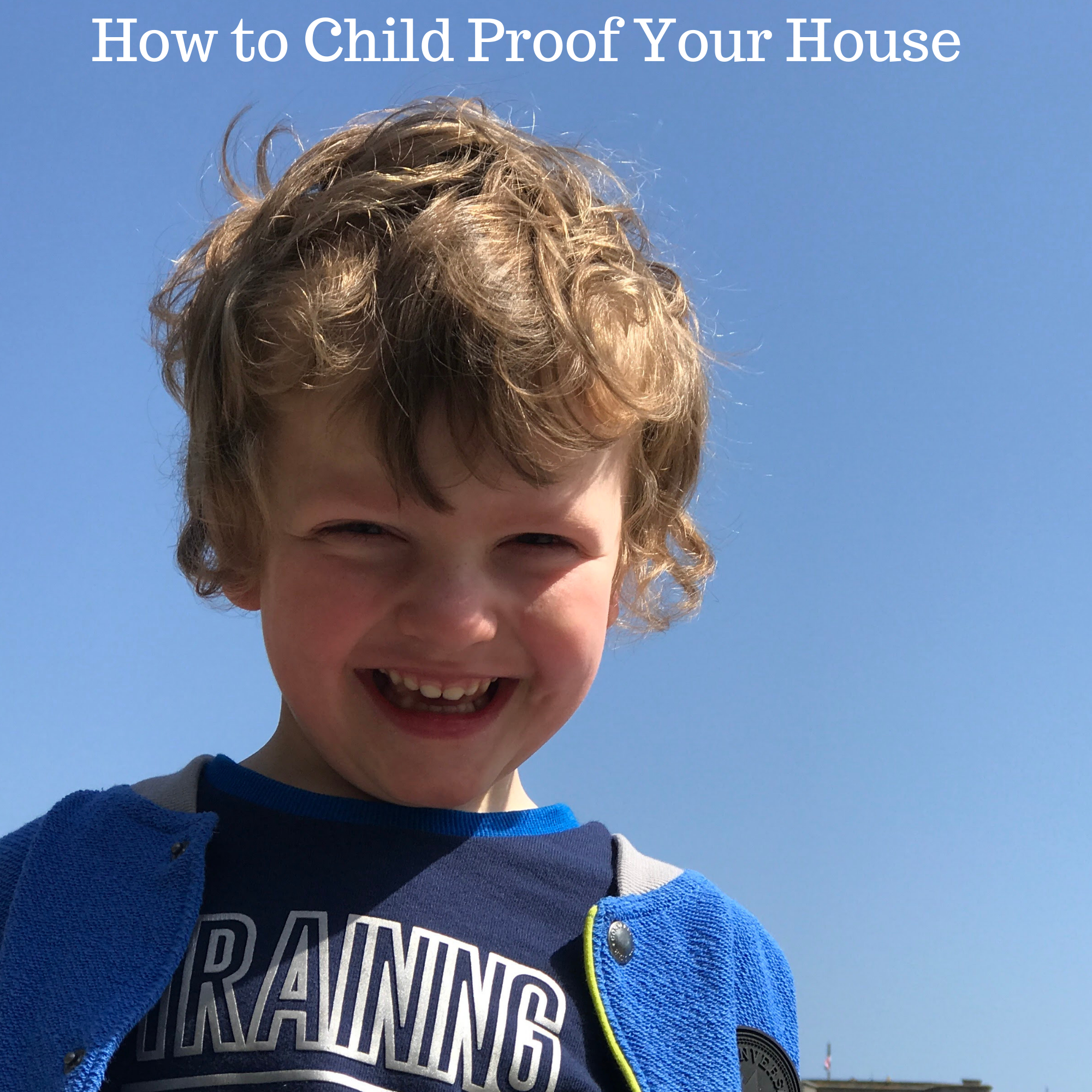 How to Child Proof Your House