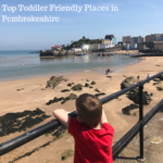 Top Toddler Friendly Places in Pembrokeshire