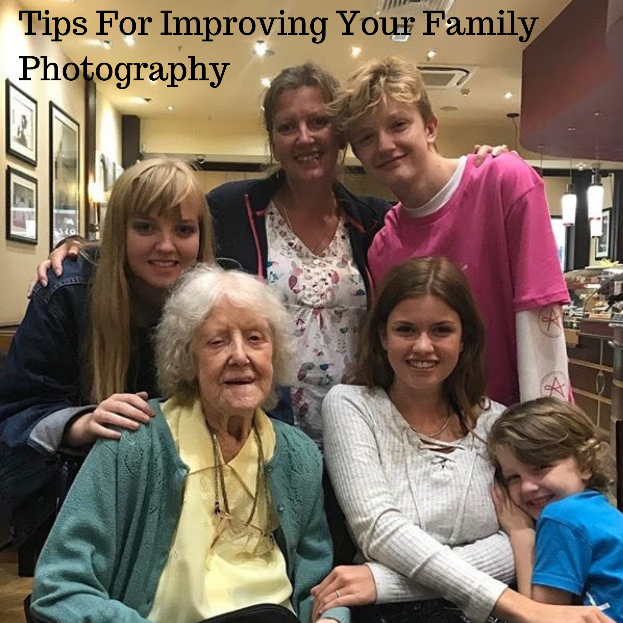 Tips For Improving Your Family Photography