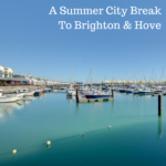 A Summer City Break To Brighton & Hove