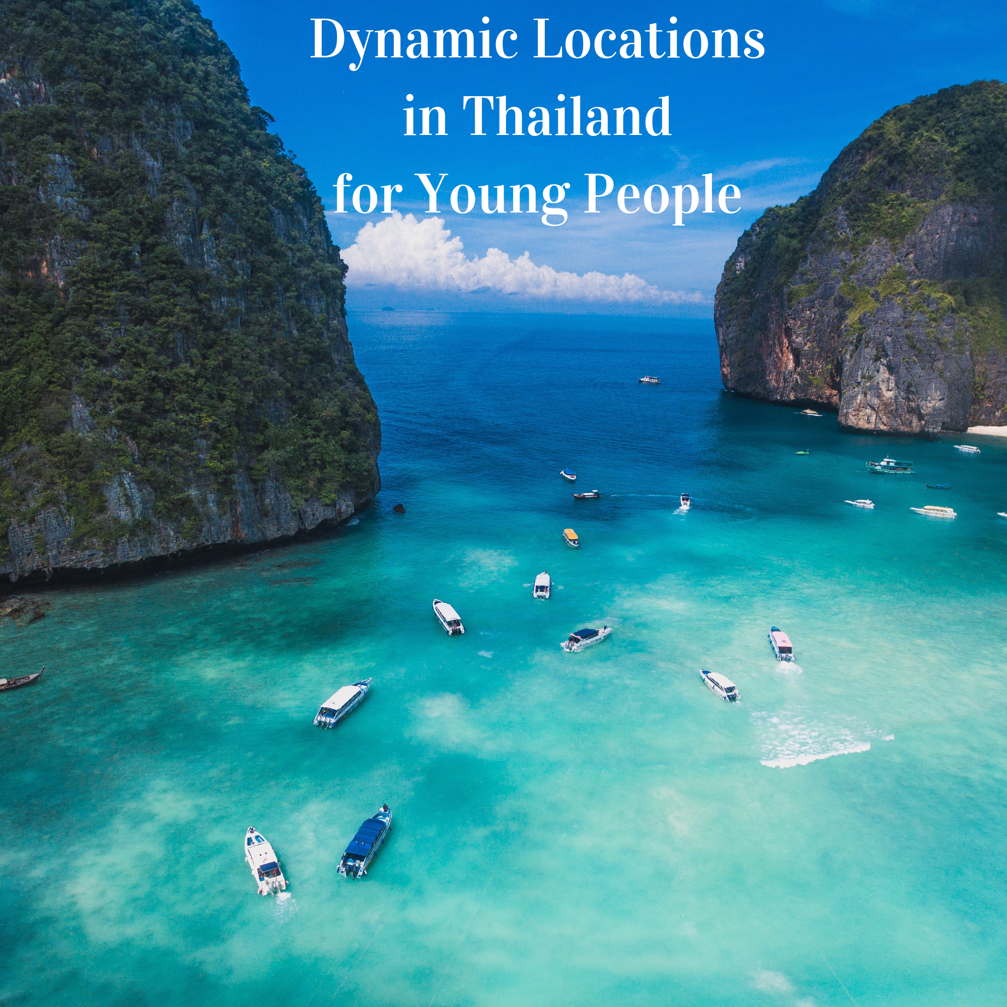 Dynamic Locations in Thailand for Young People