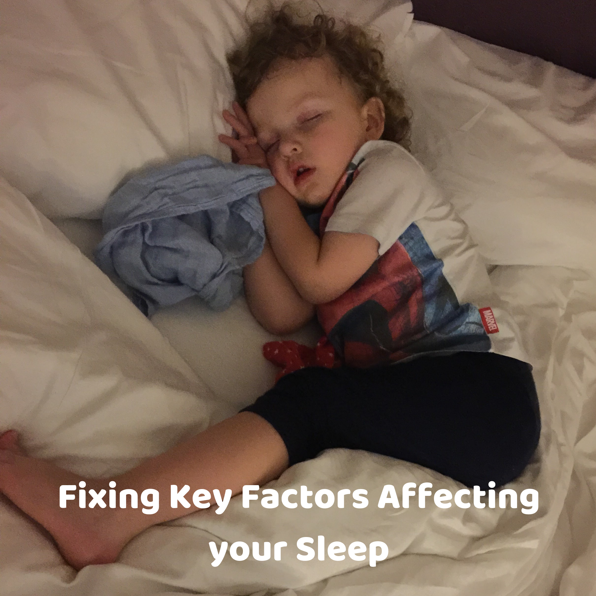 Fixing Key Factors Affecting your Sleep