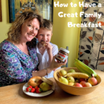 How to Have a Great Family Breakfast