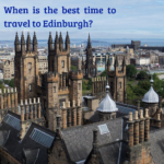 When is the best time to travel to Edinburgh?