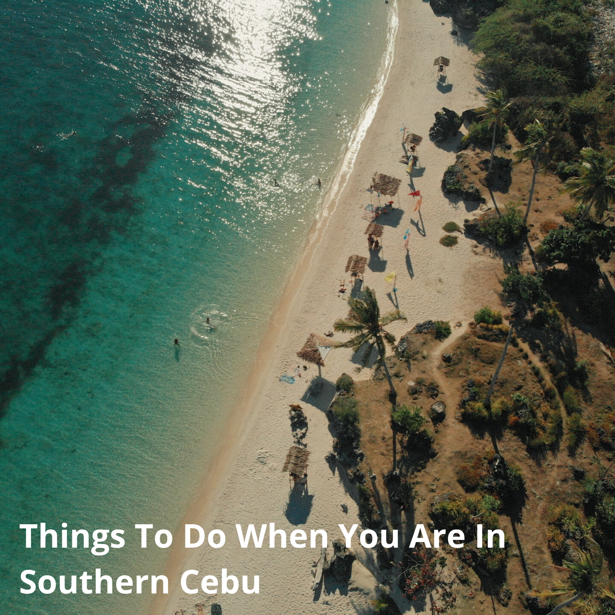 Things To Do When You Are In Southern Cebu