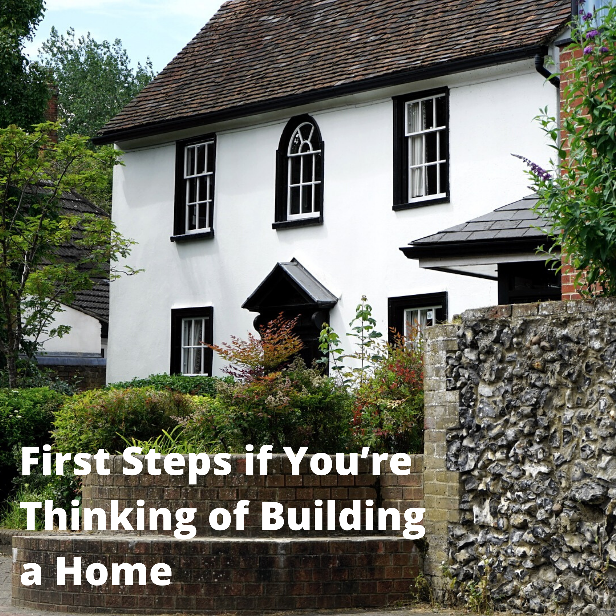 First Steps if You're Thinking of Building a Home